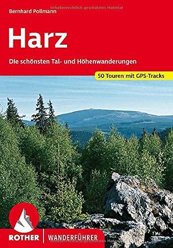 Harz: Die schönsten Tal- und Höhenwanderungen. 50 Touren mit GPS-Tracks (Rother Wanderführer)