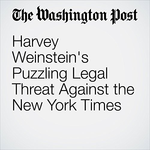 Harvey Weinstein's Puzzling Legal Threat Against the New York Times copertina