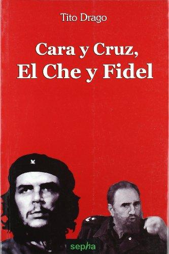 Cara Y Cruz: el Che y Fidel: 19 (Libros abiertos)