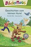 Bildermaus - Geschichten vom kleinen Hund: Mit Bildern lesen lernen - Ideal für die Vorschule und Leseanfänger ab 5 Jahre