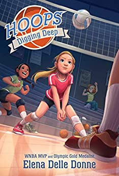 Digging Deep (Hoops Book 4) by [Elena Delle Donne]