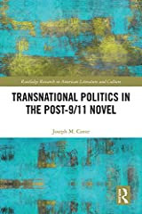 Transnational Politics in the Post-9/11 Novel (Routledge Research in American Literature and Culture) Kindle Edition