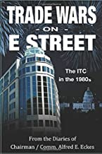 Trade Wars on E Street: The ITC in the 1980s