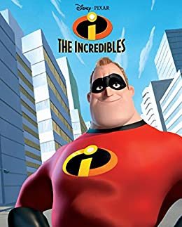 Incredibles, The (Disney Storybook (eBook)) by [Disney Books]