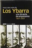 YBARRA, LOS: Una dinastía de empresarios (1801-2001): 5 (Memorias y Biografías)