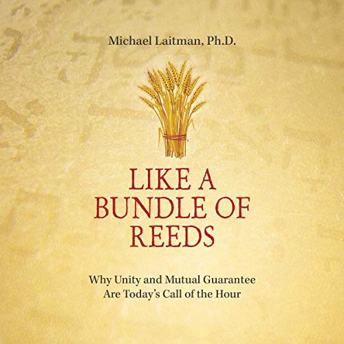 Like a Bundle of Reeds Audiobook By Michael Laitman cover art