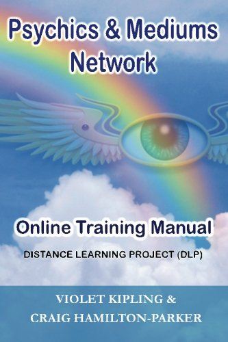 Psychics & Mediums Network - Online Training Manual: Distance Learning Project (DLP)