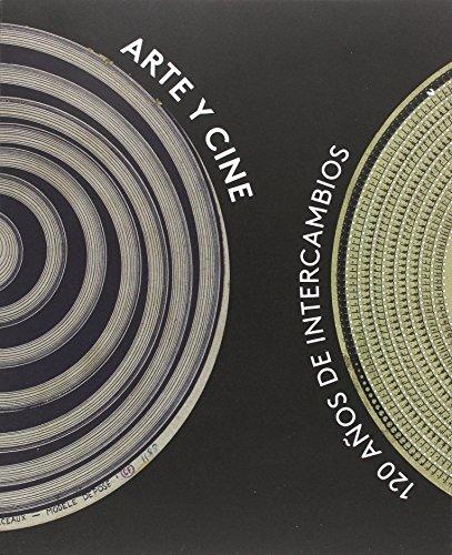 Arte y cine: 120 años de intercambios (Arte y Fotografía)