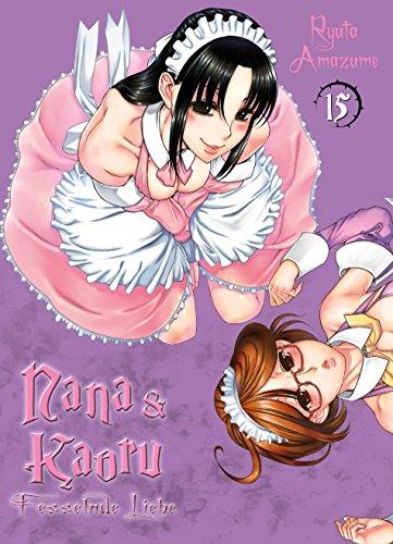 Nana & Kaoru, Band 15: Bd. 15 (German Edition)