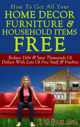 How To Get All Your Home Decor, Furniture & Household Items Free:...