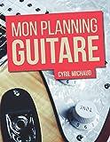 Mon Planning Guitare: Devenez le guitariste que vous rêvez d'être • Agenda hebdomadaire • 52 semaines