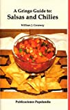 A Gringo Guide to: Salsas and Chilies (Gringo Guides Book 12) (English Edition)