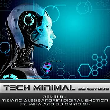 Tech Minimal (feat. Miha, Omino 06) [Remix By Tiziano Alessandrini Digital Emotion]