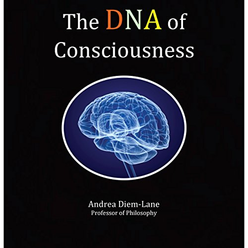 The DNA of Consciousness audiobook cover art
