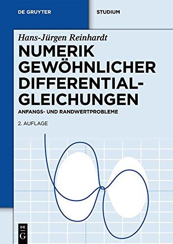 Numerik gewöhnlicher Differentialgleichungen: Anfangs- und Randwertprobleme (De Gruyter Studium)
