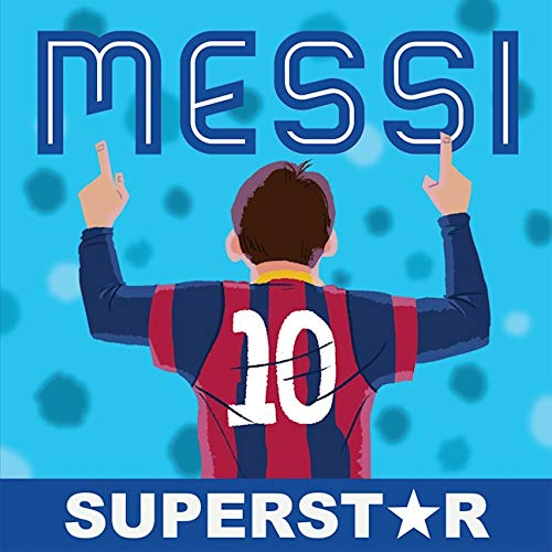 Messi: Superstar: His Records, His Life, His Epic Awesomeness (English Edition)