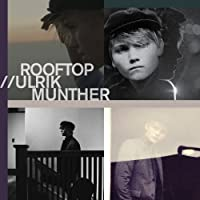 Rooftop by Ulrik Munther (2013-03-20)
