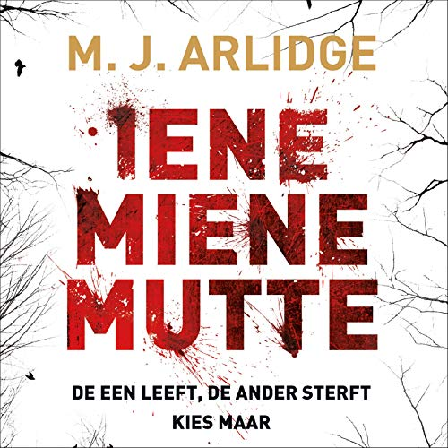 Iene miene mutte     Helen Grace 1              By:                                                                                                                                 M. J. Arlidge                               Narrated by:                                                                                                                                 Hymke de Vries                      Length: 9 hrs and 35 mins     Not rated yet     Overall 0.0