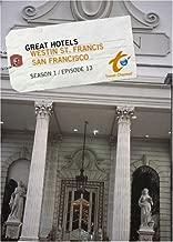 Great Hotels Season 1 - Episode 13: Westin St. Francis - San Francisco