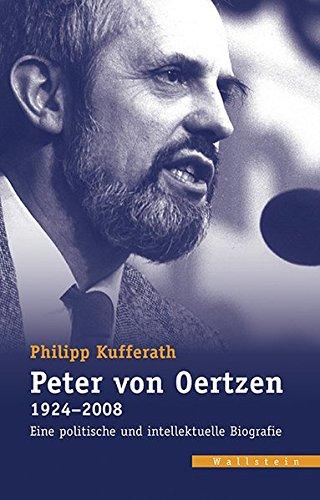 Peter von Oertzen (1924-2008): Eine politische und intellektuelle Biografie (Veröffentlichungen des zeitgeschichtlichen Arbeitskreises Niedersachsen)