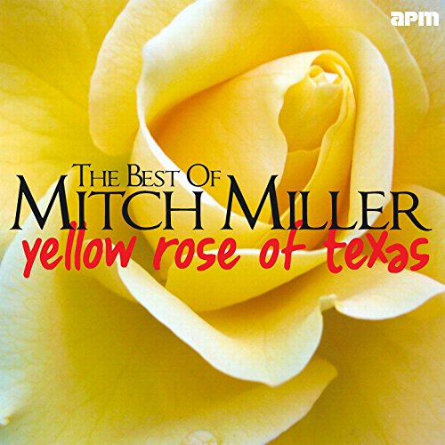 Yellow Rose of Texas - Best of Mitch Miller