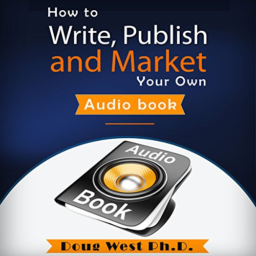 How to Write, Publish, and Market Your Own Audio Book audiobook cover art