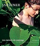 Les Carnets du paysage, numéro 9 et 10 - Jardiner