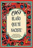 1961 EL AÑO QUE TU NACISTE (El año que tú naciste)