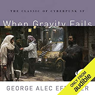 When Gravity Fails     Marid Audran Trilogy, Book 1              Written by:                                                                                                                                 George Alec Effinger                               Narrated by:                                                                                                                                 Jonathan Davis                      Length: 11 hrs and 51 mins     2 ratings     Overall 5.0