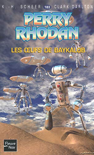 Perry Rhodan, tome 183 : Les Oeufs de Baykalob