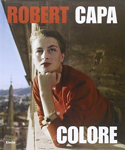 Robert Capa. Colore. Catalogo della mostra. Ediz. illustrata