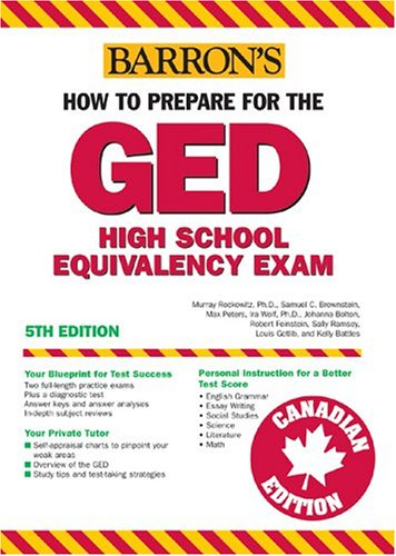 How to Prepare for the GED, Canadian Edition (BARRON'S HOW TO PREPARE FOR THE GED HIGH SCHOOL EQUIVALENCY EXAMINATION CANADIAN EDITION)