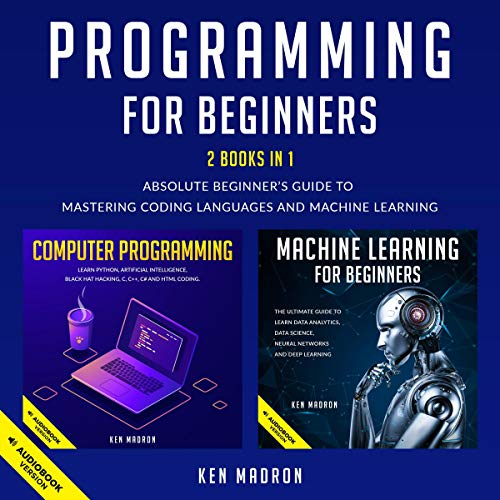 Programming for Beginners: 2 Books in 1: Absolute Beginner's Guide to Mastering Coding Languages and Machine Learning Titelbild