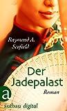 Der Jadepalast: Roman