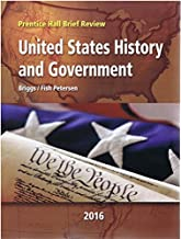 2016 Prentice Hall Brief Review United States History and Government