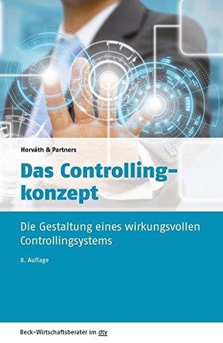 Das Controllingkonzept: Der Weg zu einem wirkungsvollen Controllingsystem (Beck-Wirtschaftsberater im dtv)