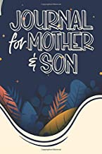 Journal for Mother and Son: Mommy and Me Journal For Boys, Mom and Son Journals for Teenage Boys, Mother Son Journal Pass ...