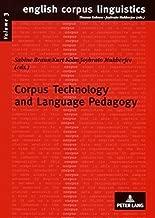 Corpus Technology and Language Pedagogy: New Resources, New Tools, New Methods (English Corpus Linguistics, Band 3)