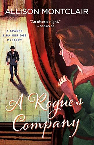 A Rogue's Company: A Sparks & Bainbridge Mystery by [Allison Montclair]
