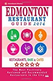 Edmonton Restaurant Guide 2016: Best Rated Restaurants in Edmonton, Canada - 500 restaurants, bars and caf??s recommended for visitors, 2016 by Heather D Villeneuve (2015-10-01)