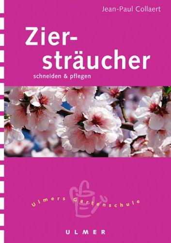 Ziersträucher: Schneiden und pflegen (Ulmers kleine Gartenschule)