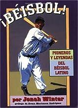 Beisbol!: Pioneros Y Leyendas Del Beisbol Latino (Spanish Edition)