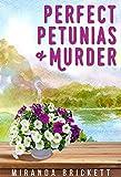 Perfect Petunias & Murder (The Prairie Crocus Cozy Mystery Series Book 5)