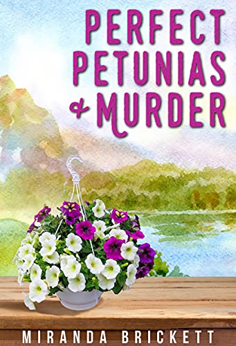 Perfect Petunias & Murder (The Prairie Crocus Cozy Mystery Series Book 5) by [Miranda Brickett]
