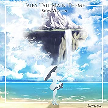 "Main Theme (From ""Fairy Tail"") [Slow Piano Version]"