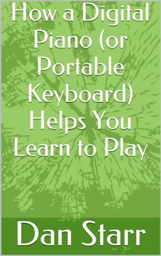 How a Digital Piano (or Portable Keyboard) Helps You Learn to Play (How to Book 19) (English Edition)