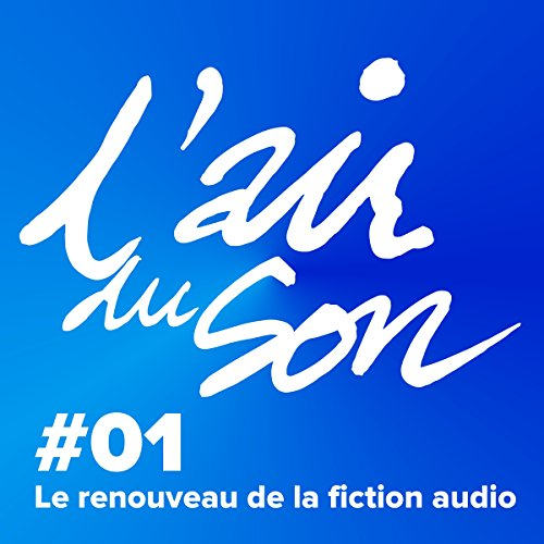 Couverture de Le renouveau de la fiction audio