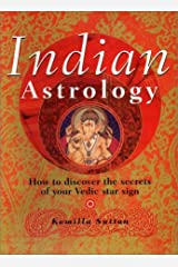 Indian Astrology: A Practical Guide to the Ancient Star Signs of the East Hardcover