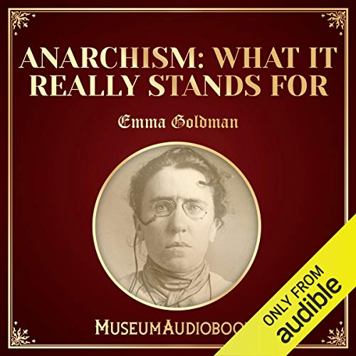 Anarchism: What It Really Stands For audiobook cover art