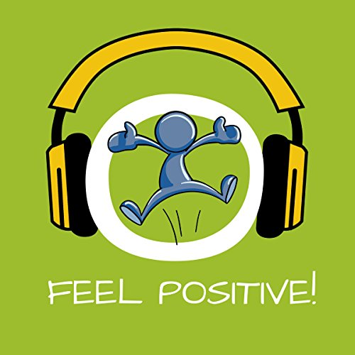 Feel Positive! Learn positive thinking by Hypnosis Titelbild
